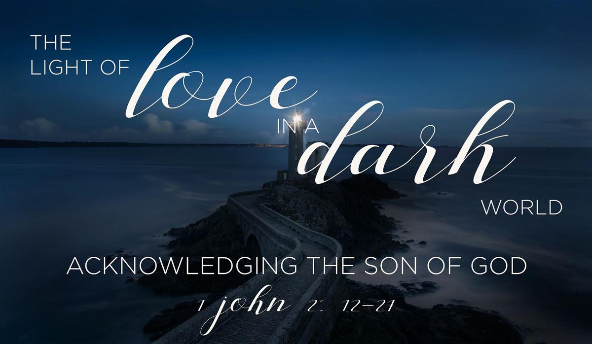 Acknowledging The Son Of God Sermon On 1 John 2 12 27