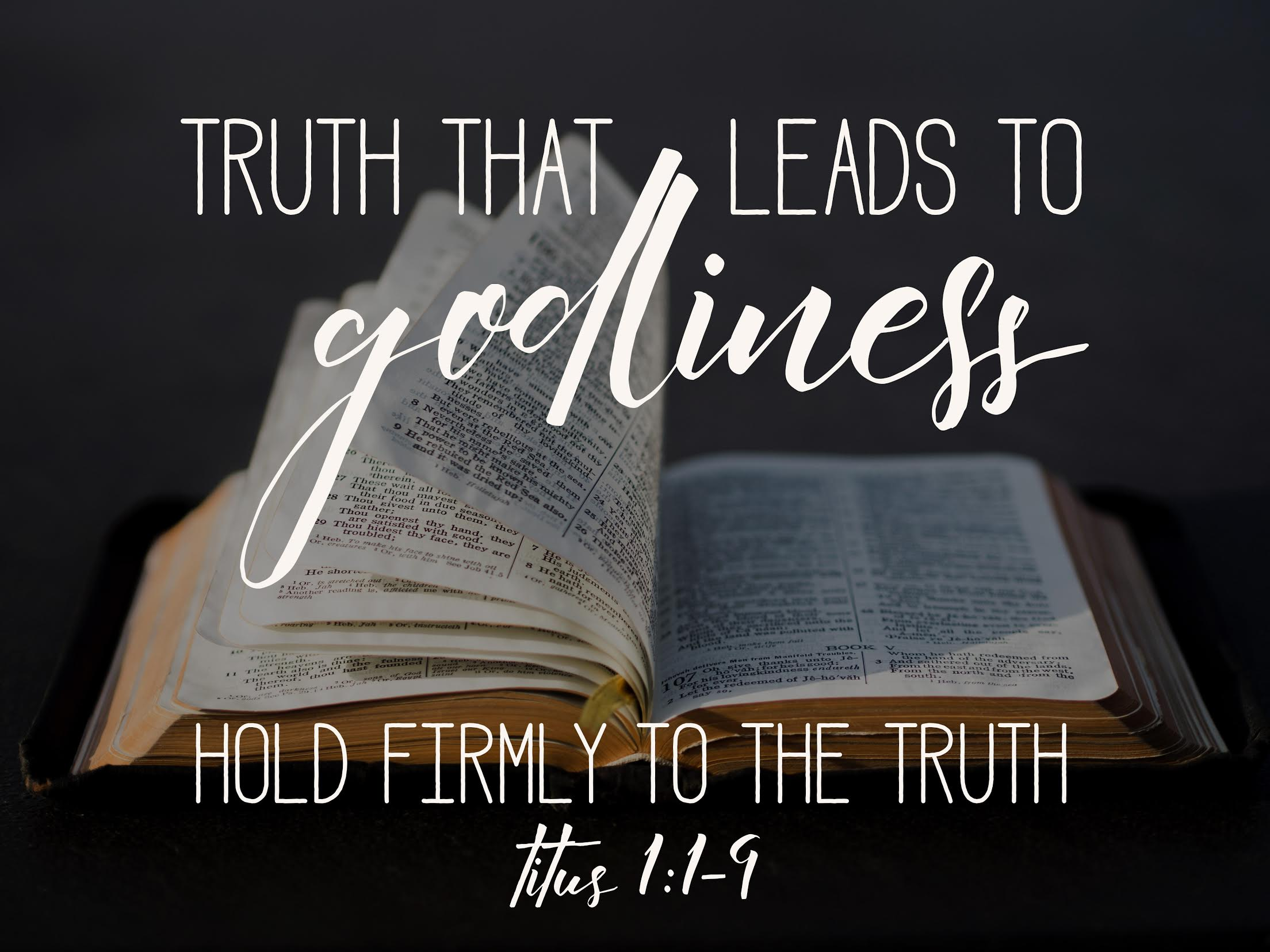Truth That Leads To Godliness Sermon Series From